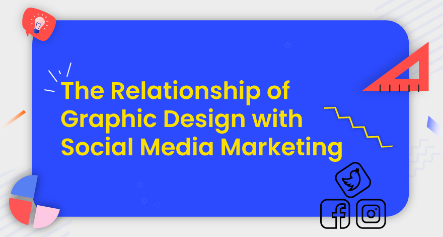 The Relationship of Graphic Design with Social Media Marketing